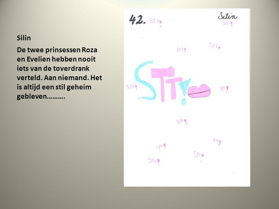 Silin De twee prinsessen Roza en Evelien hebben nooit iets van de toverdrank verteld.
