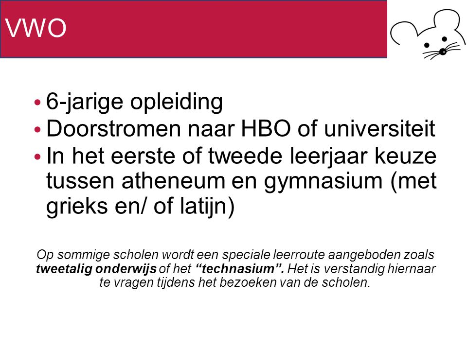 VWO 6-jarige opleiding Doorstromen naar HBO of universiteit