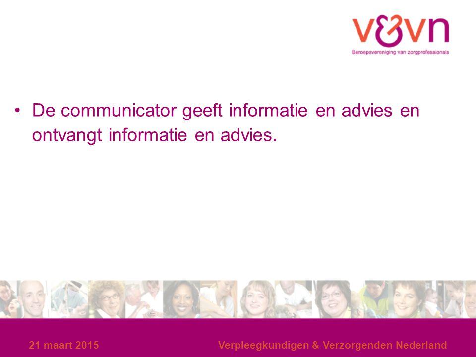 De communicator geeft informatie en advies en ontvangt informatie en advies.