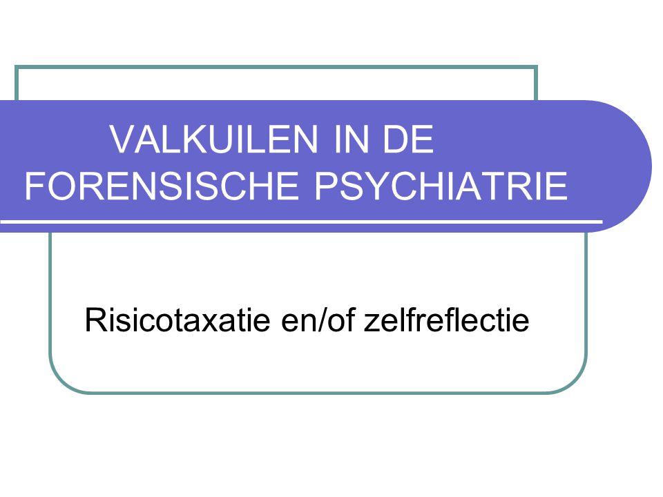 VALKUILEN IN DE FORENSISCHE PSYCHIATRIE