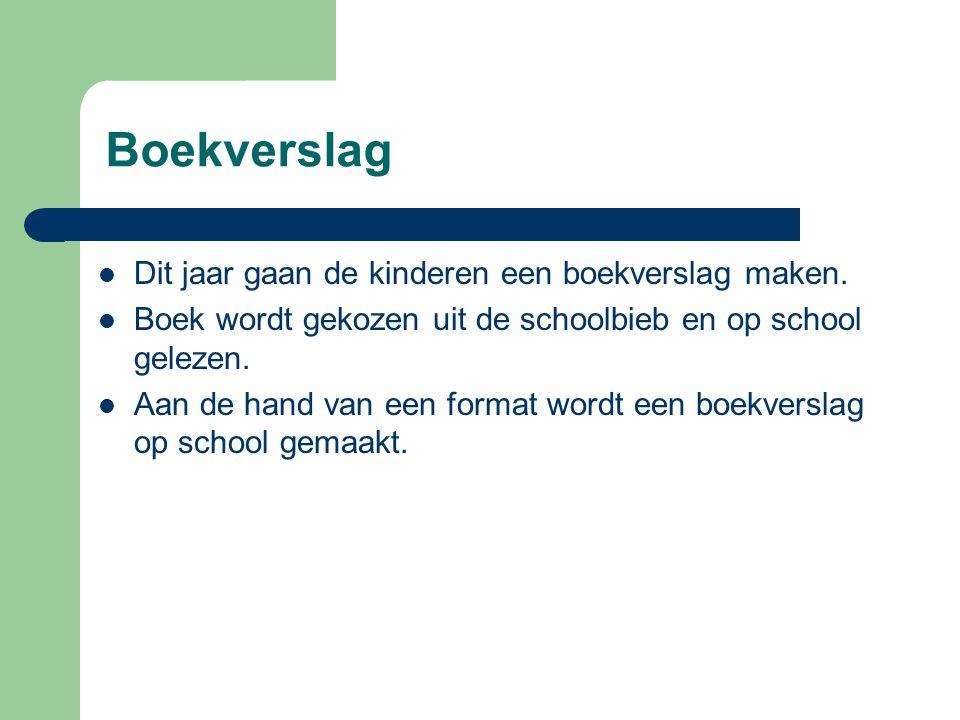 Boekverslag Dit jaar gaan de kinderen een boekverslag maken.