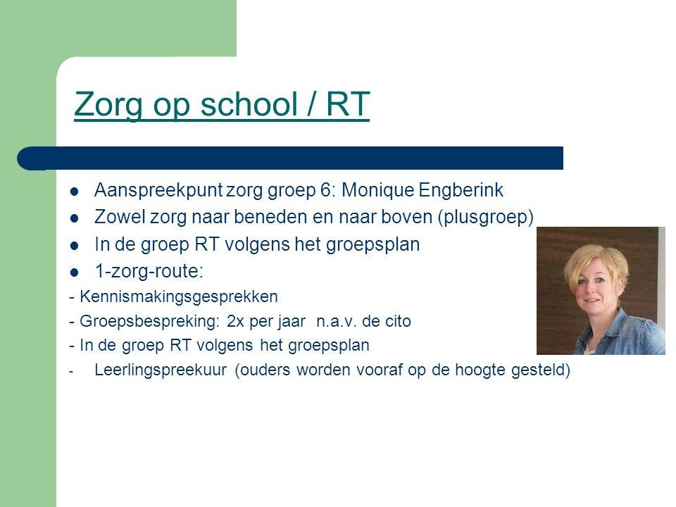Zorg op school / RT Aanspreekpunt zorg groep 6: Monique Engberink
