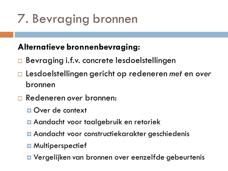 7. Bevraging bronnen Alternatieve bronnenbevraging: