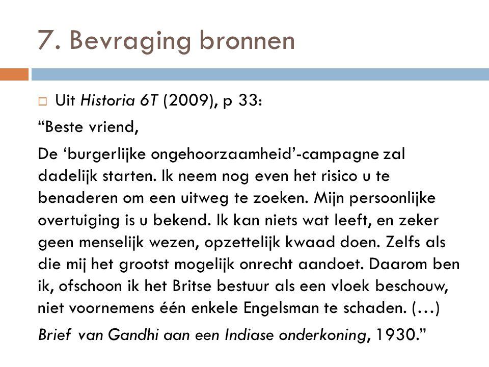 7. Bevraging bronnen Uit Historia 6T (2009), p 33: Beste vriend,