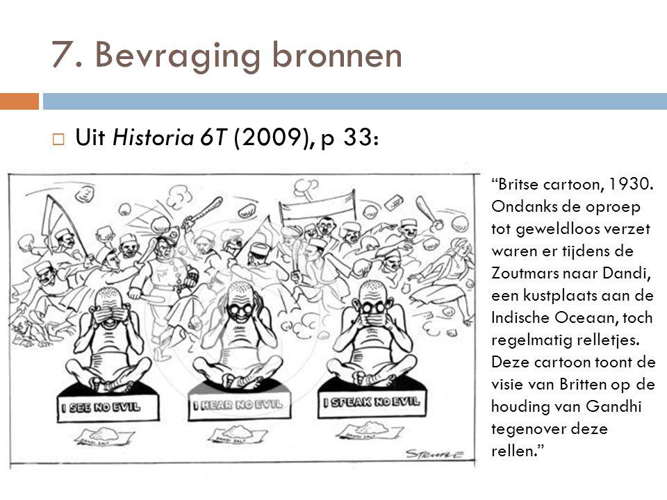 7. Bevraging bronnen Uit Historia 6T (2009), p 33: