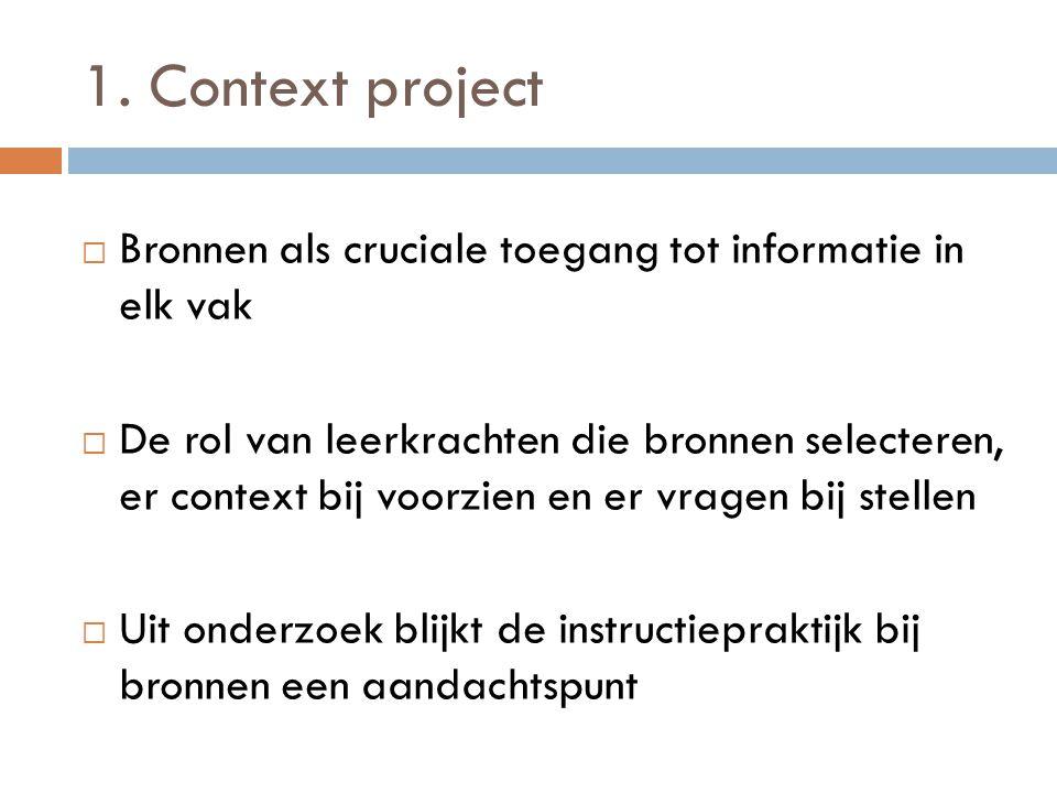 1. Context project Bronnen als cruciale toegang tot informatie in elk vak.