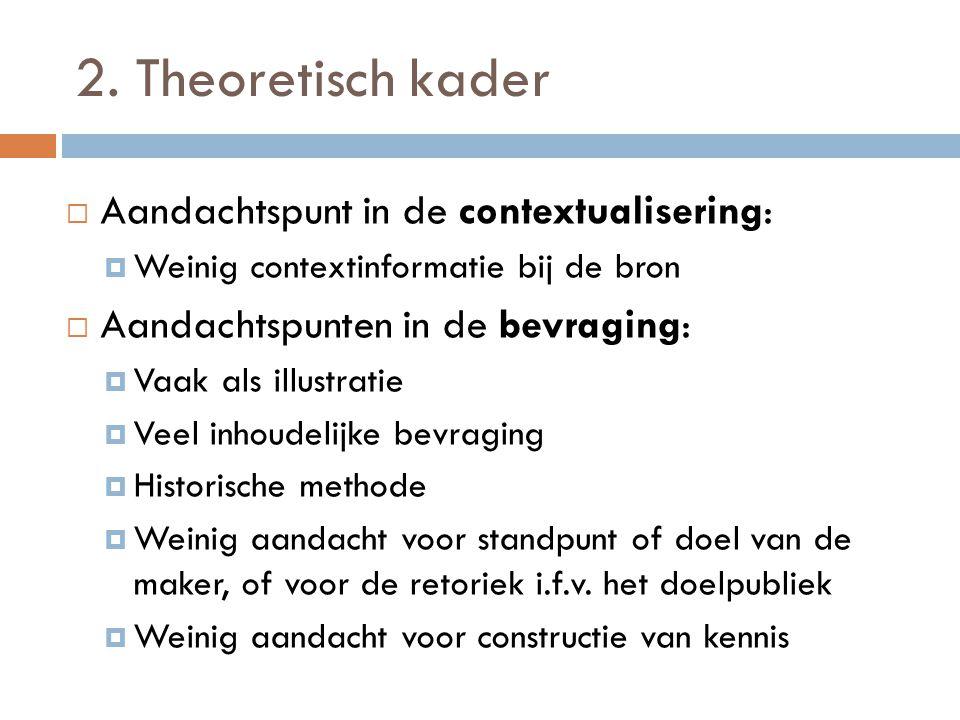 2. Theoretisch kader Aandachtspunt in de contextualisering: