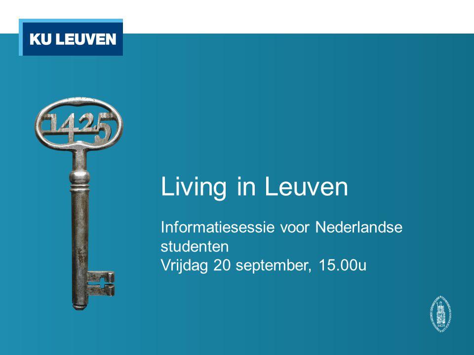 Living in Leuven Informatiesessie voor Nederlandse studenten