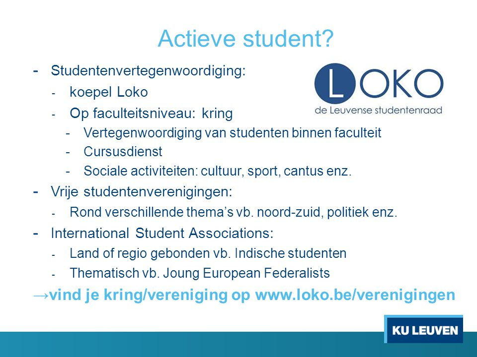 Actieve student →vind je kring/vereniging op www.loko.be/verenigingen