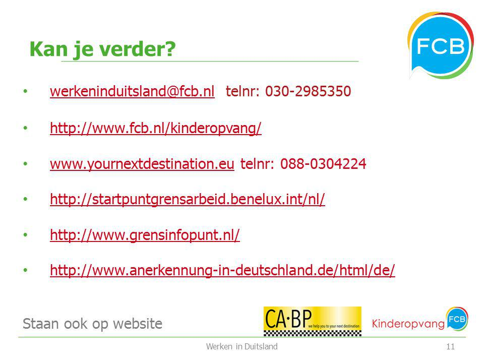 Kan je verder werkeninduitsland@fcb.nl telnr: 030-2985350