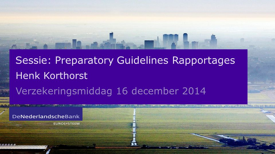 Sessie: Preparatory Guidelines Rapportages