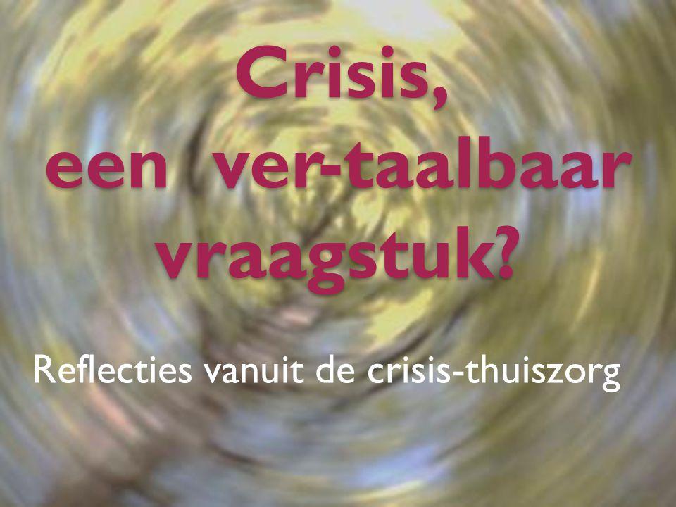 Crisis, een ver-taalbaar vraagstuk