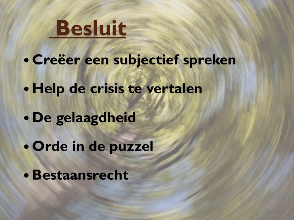 Besluit Creëer een subjectief spreken Help de crisis te vertalen