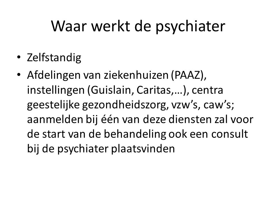 Waar werkt de psychiater