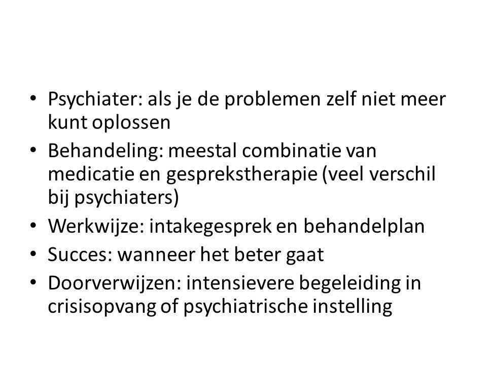 Psychiater: als je de problemen zelf niet meer kunt oplossen