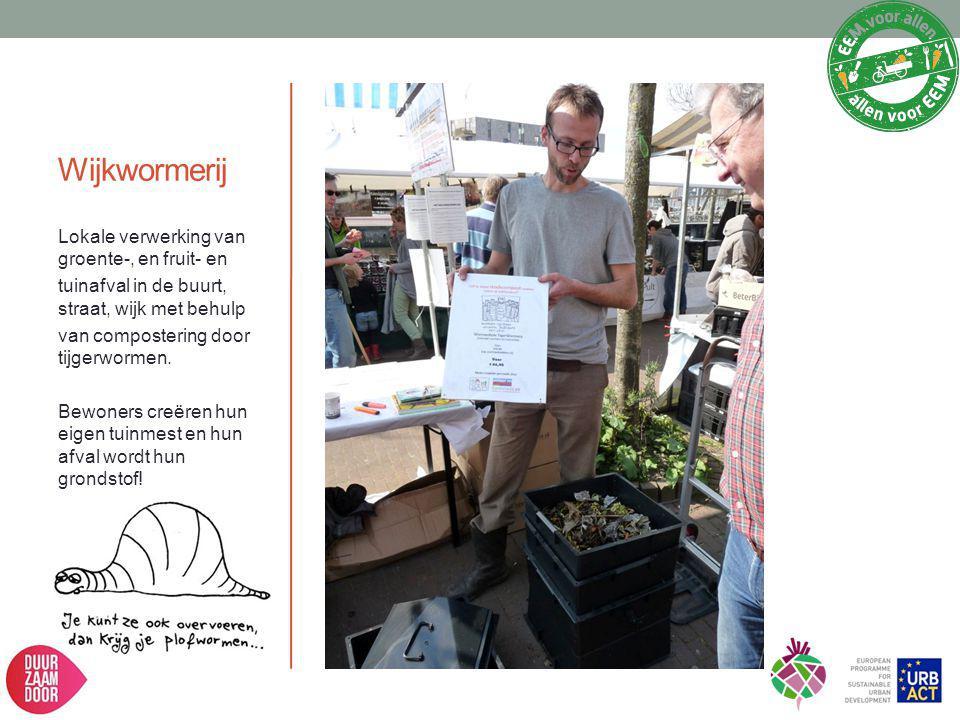 Wijkwormerij Lokale verwerking van groente-, en fruit- en
