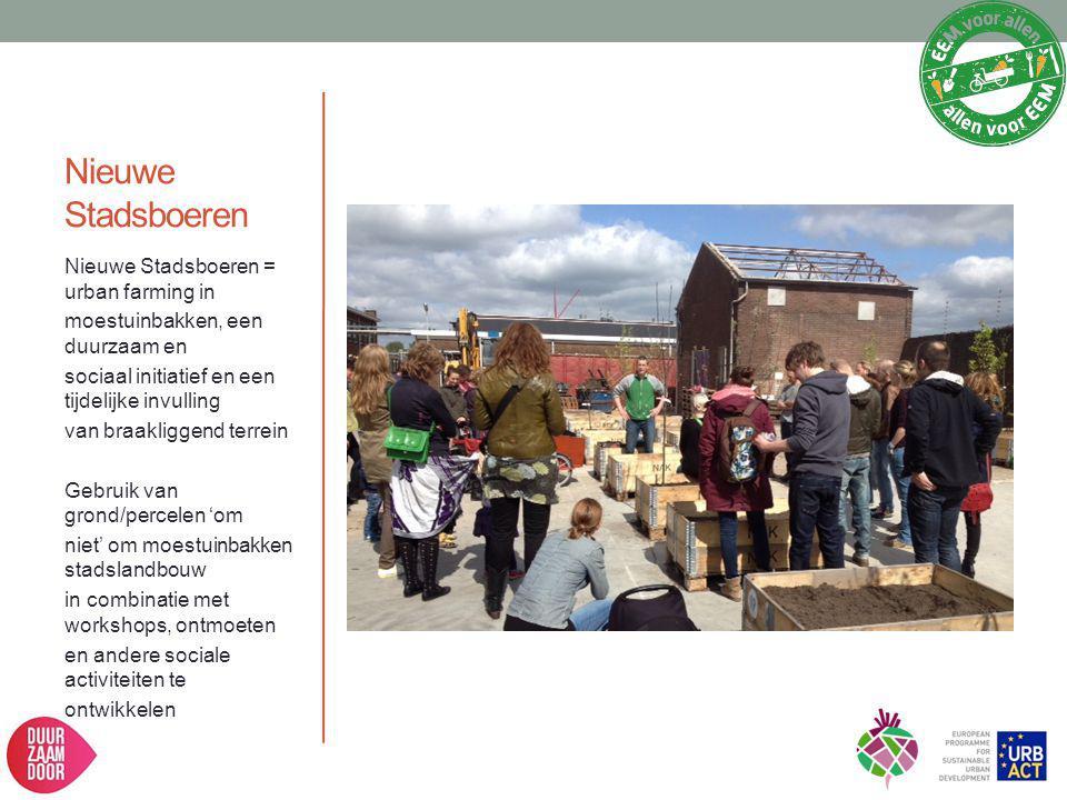 Nieuwe Stadsboeren Nieuwe Stadsboeren = urban farming in