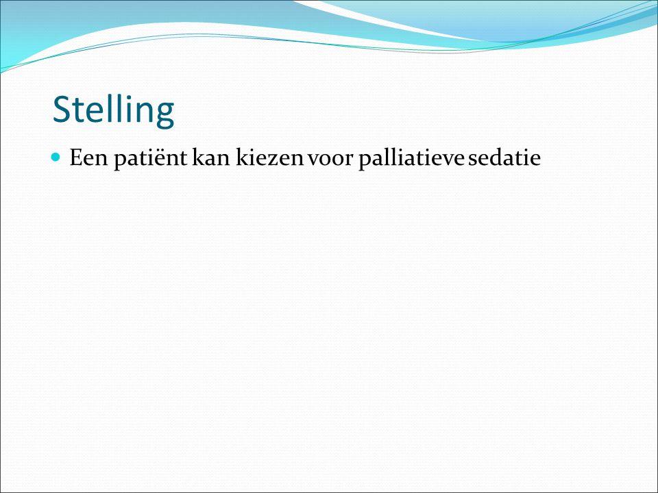Stelling Een patiënt kan kiezen voor palliatieve sedatie