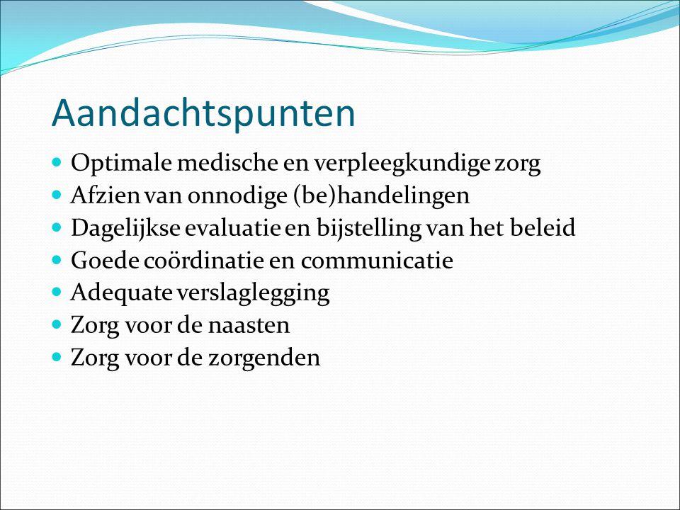 Aandachtspunten Optimale medische en verpleegkundige zorg