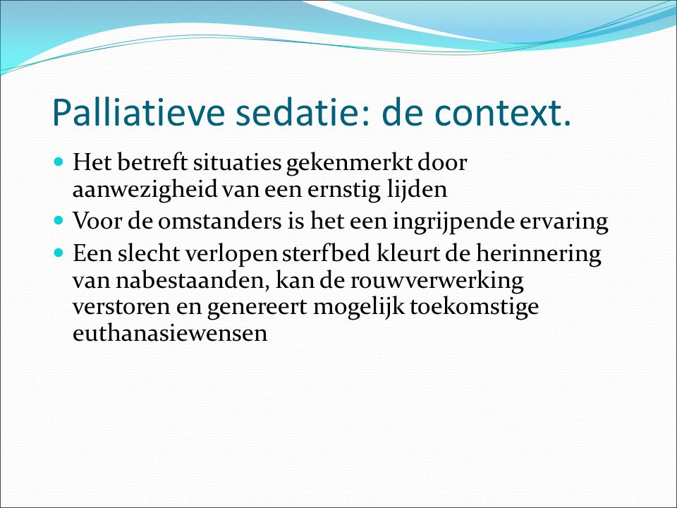 Palliatieve sedatie: de context.