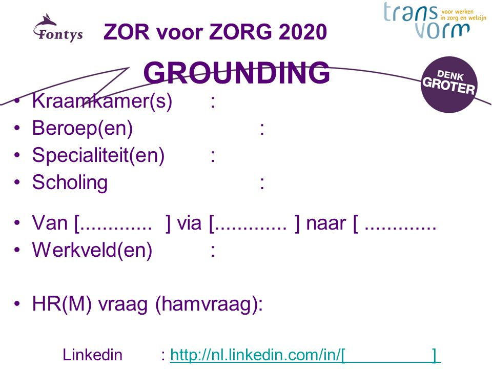 GROUNDING ZOR voor ZORG 2020 Kraamkamer(s) : Beroep(en) :