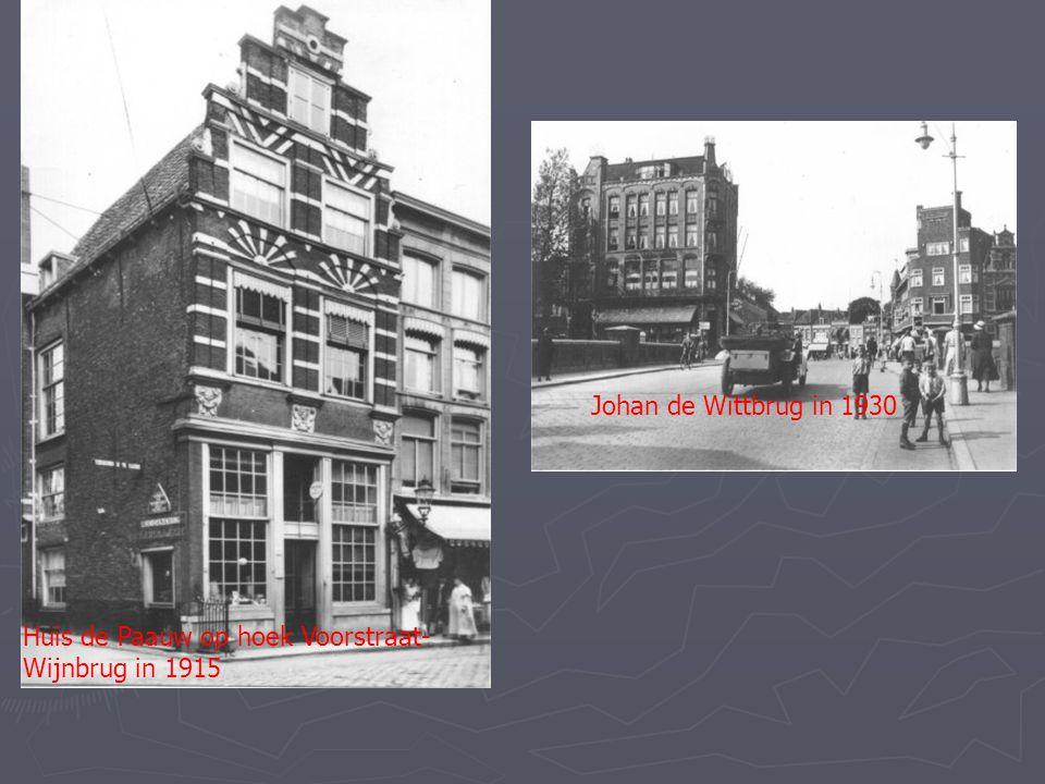 Johan de Wittbrug in 1930 Huis de Paauw op hoek Voorstraat-Wijnbrug in 1915