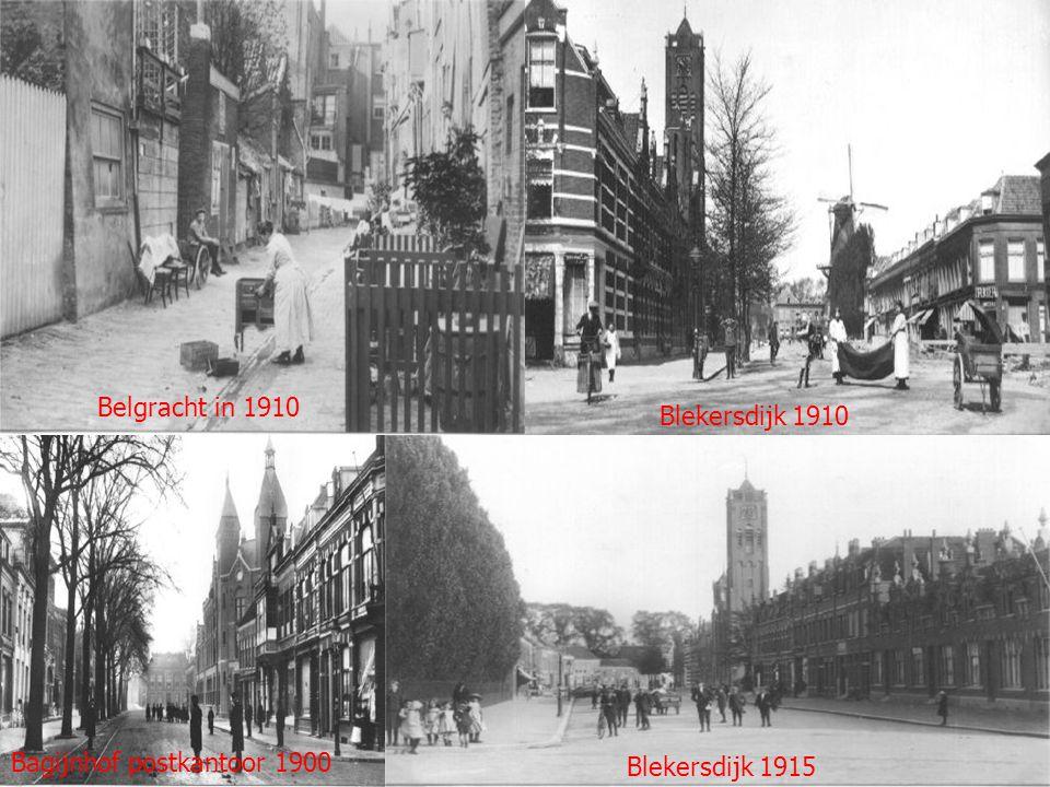 Belgracht in 1910 Blekersdijk 1910 Bagijnhof postkantoor 1900 Blekersdijk 1915