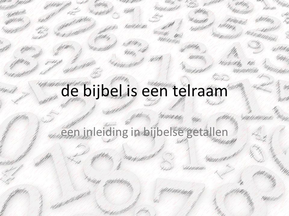 de bijbel is een telraam