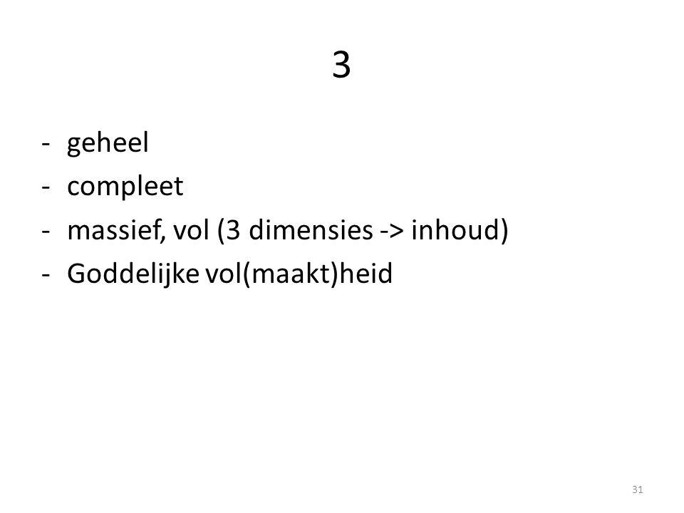 3 geheel compleet massief, vol (3 dimensies -> inhoud)