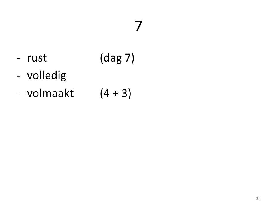 7 rust (dag 7) volledig volmaakt (4 + 3) 7 kleuren 7 tonen