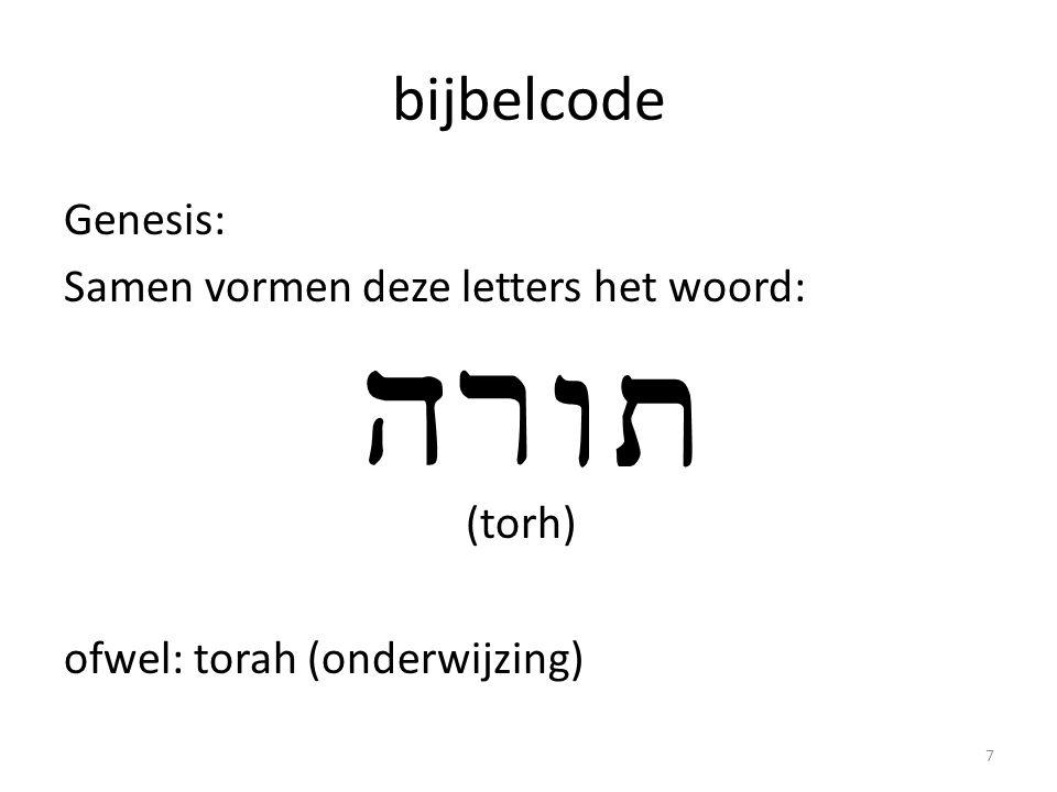 bijbelcode Genesis: Samen vormen deze letters het woord: (torh) ofwel: torah (onderwijzing)