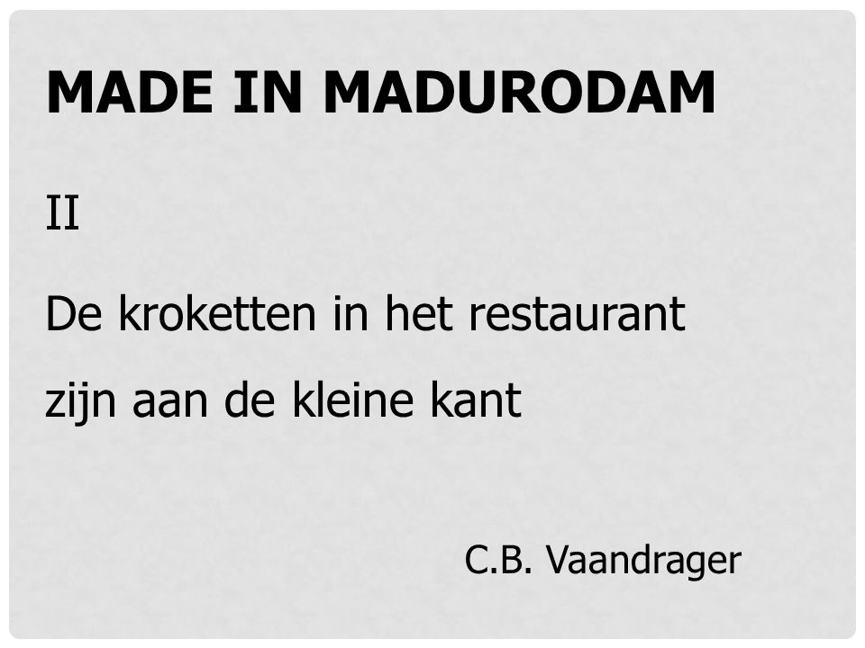 MADE IN MADURODAM II De kroketten in het restaurant