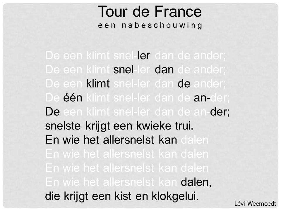 Tour de France e e n n a b e s c h o u w i n g