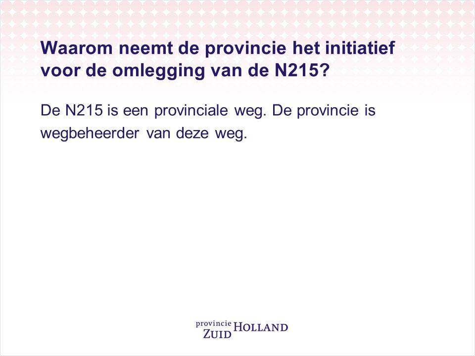 Waarom neemt de provincie het initiatief voor de omlegging van de N215