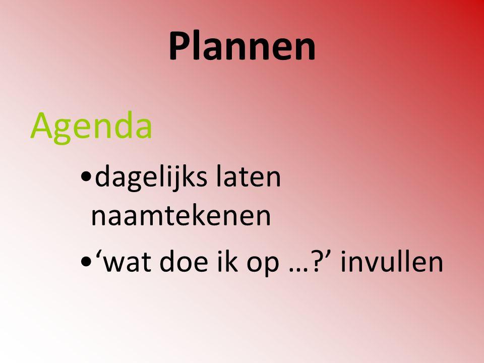 Plannen Agenda dagelijks laten naamtekenen 'wat doe ik op … ' invullen