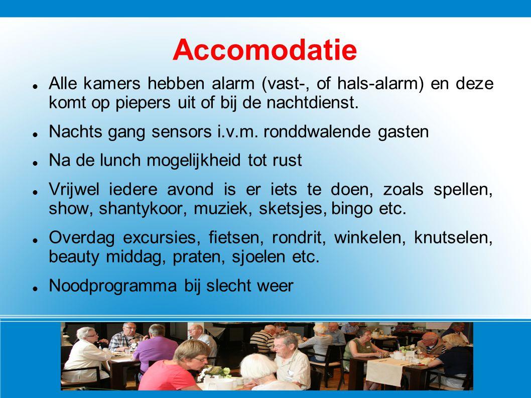Accomodatie Alle kamers hebben alarm (vast-, of hals-alarm) en deze komt op piepers uit of bij de nachtdienst.