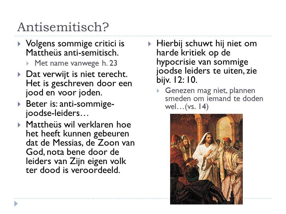 Antisemitisch Volgens sommige critici is Mattheüs anti-semitisch.