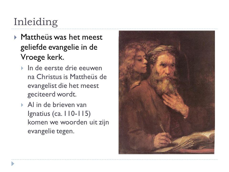 Inleiding Mattheüs was het meest geliefde evangelie in de Vroege kerk.
