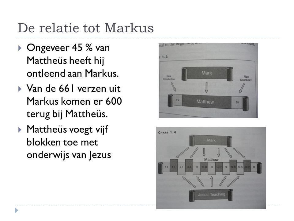 De relatie tot Markus Ongeveer 45 % van Mattheüs heeft hij ontleend aan Markus. Van de 661 verzen uit Markus komen er 600 terug bij Mattheüs.