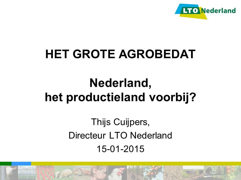 HET GROTE AGROBEDAT Nederland, het productieland voorbij