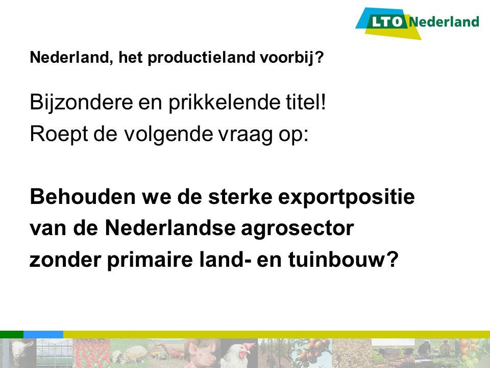 Nederland, het productieland voorbij