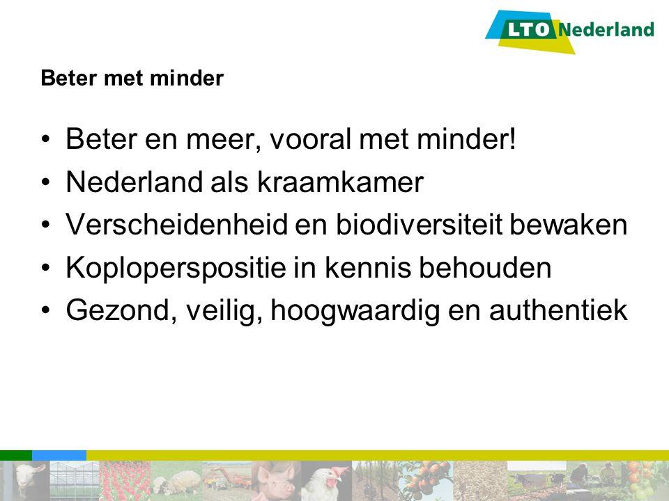 Beter en meer, vooral met minder! Nederland als kraamkamer