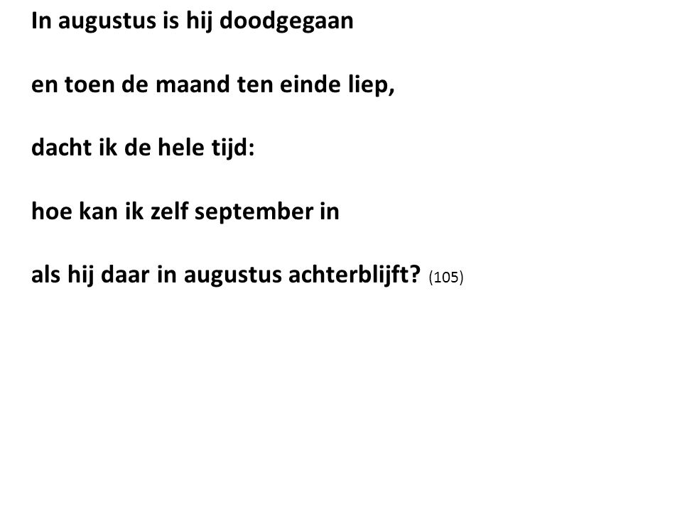 In augustus is hij doodgegaan