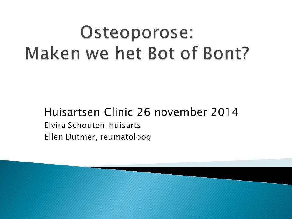 Osteoporose: Maken we het Bot of Bont
