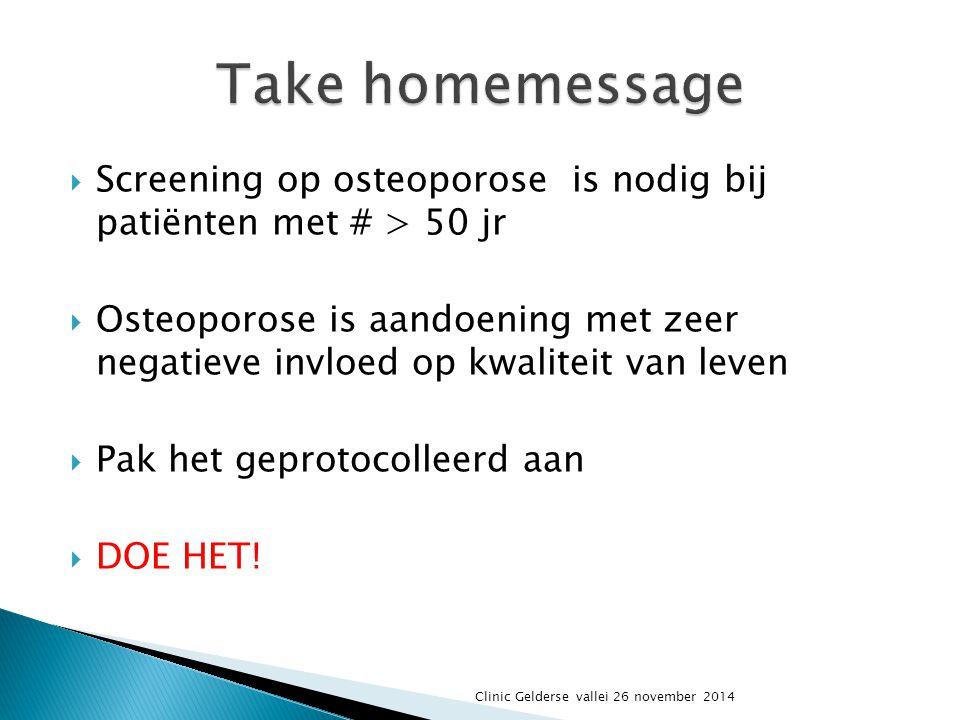 Take homemessage Screening op osteoporose is nodig bij patiënten met # > 50 jr.