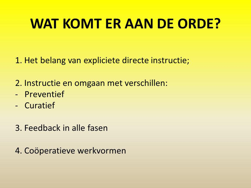 Wat komt er aan de orde 1. Het belang van expliciete directe instructie; 2. Instructie en omgaan met verschillen: