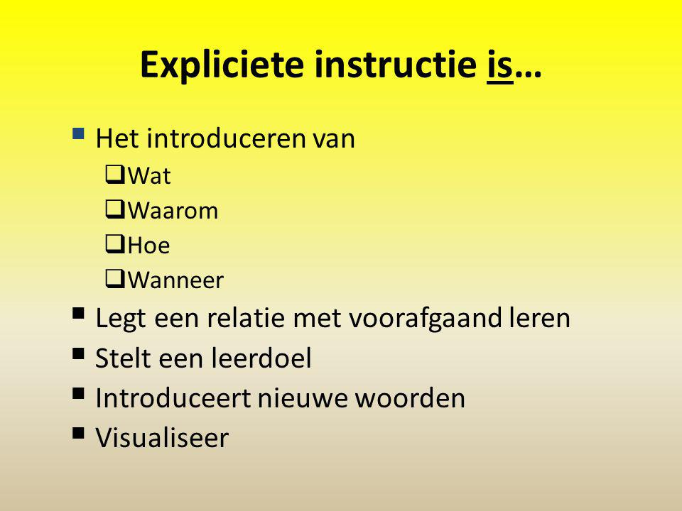 Expliciete instructie is…