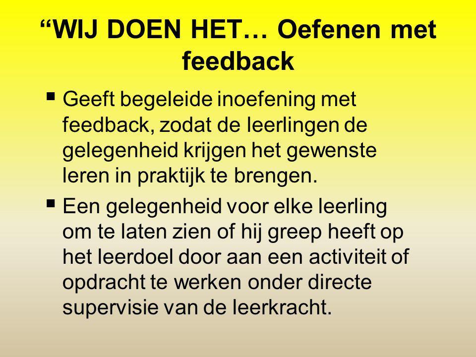WIJ DOEN HET… Oefenen met feedback