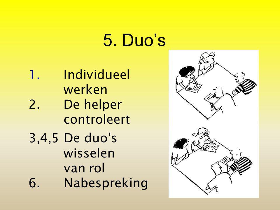 5. Duo's 1. Individueel werken 2. De helper controleert