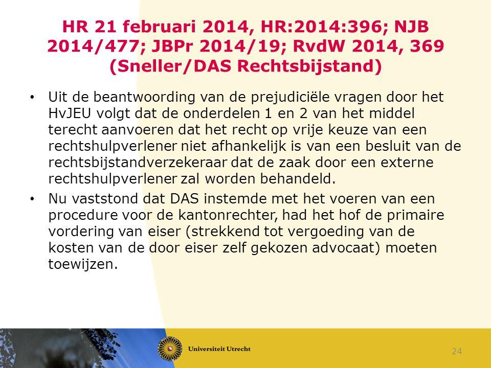 HR 21 februari 2014, HR:2014:396; NJB 2014/477; JBPr 2014/19; RvdW 2014, 369 (Sneller/DAS Rechtsbijstand)